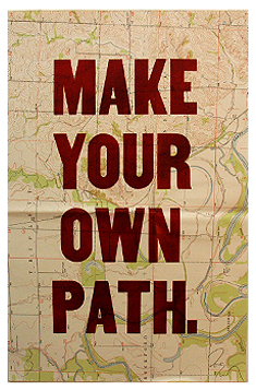 Make your own path… Buy your own print