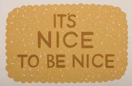 nice to be nice